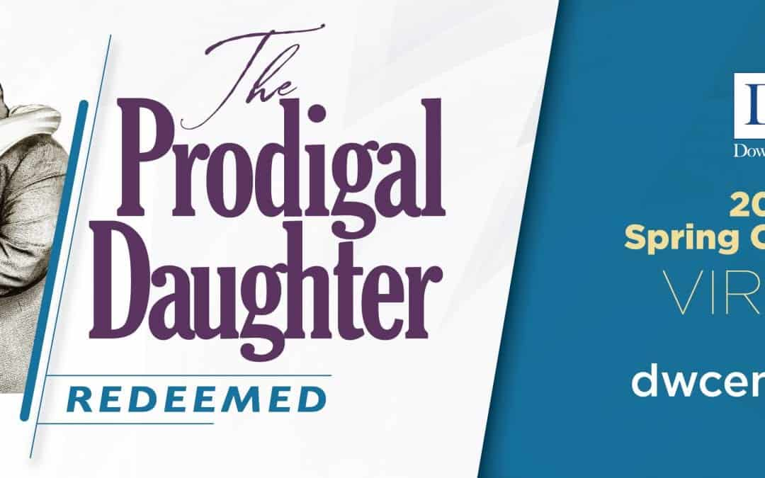 DWC Prodigal Daughter Redeemed